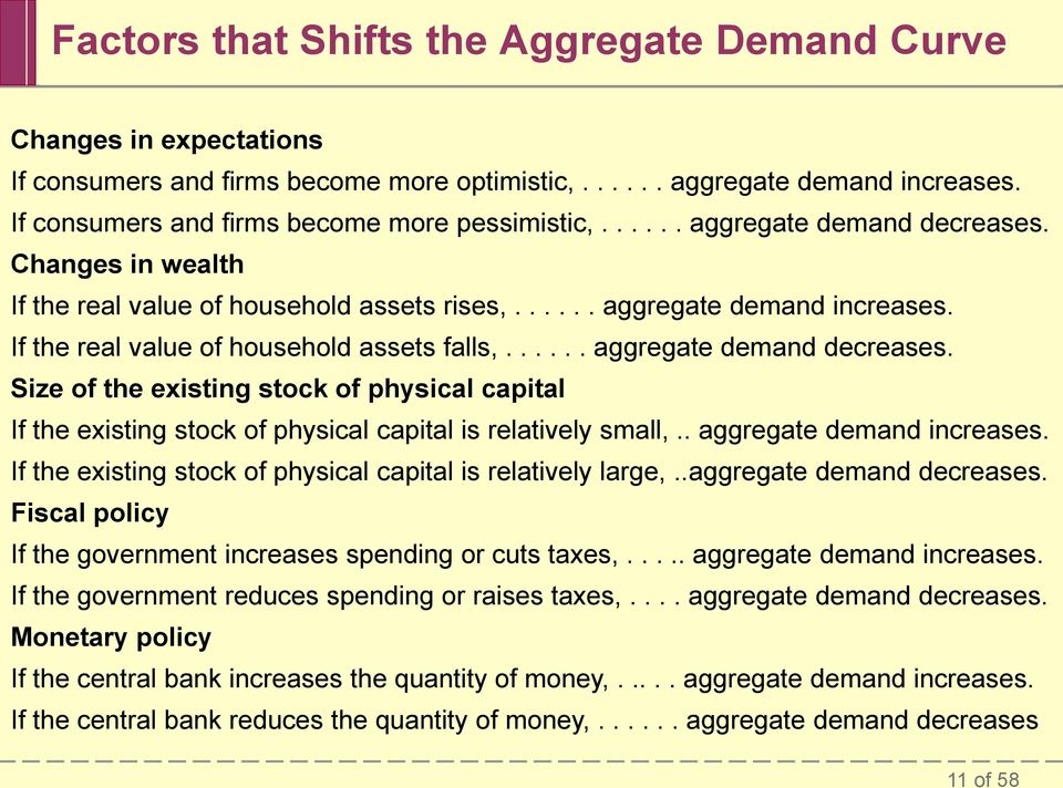 ..... aggregate demand decreases. Size of the existing stock of physical capital If the existing stock of physical capital is relatively small,.. aggregate demand increases.