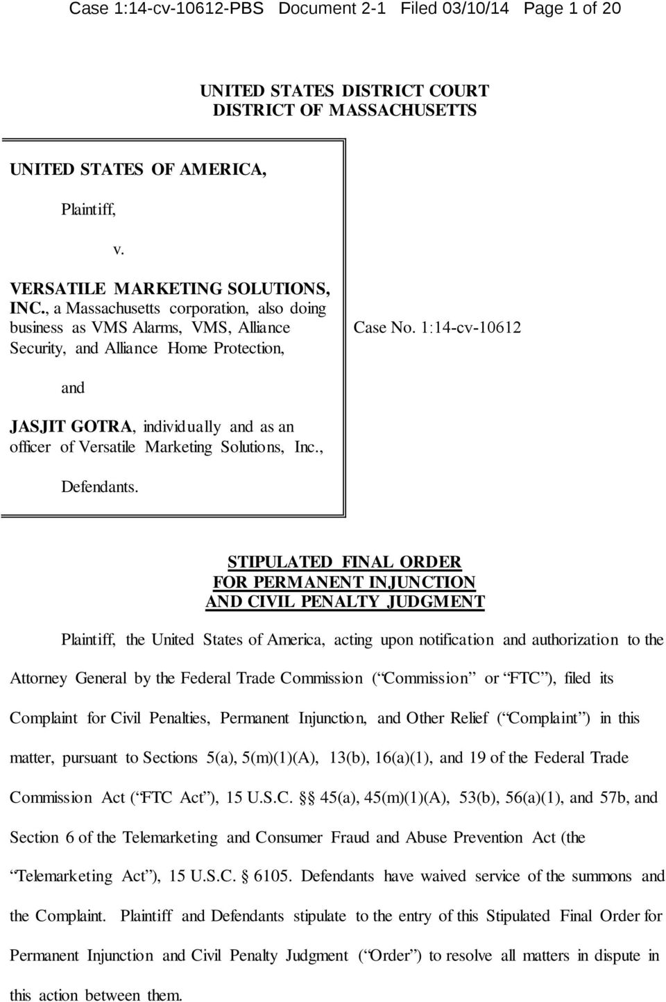 1:14-cv-10612 and JASJIT GOTRA, individually and as an officer of Versatile Marketing Solutions, Inc., Defendants.