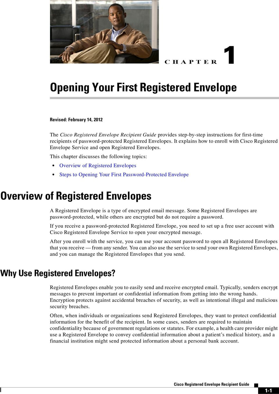 This chapter discusses the following topics: Overview of Registered Envelopes Steps to Opening Your First Password-Protected Envelope Overview of Registered Envelopes A Registered Envelope is a type