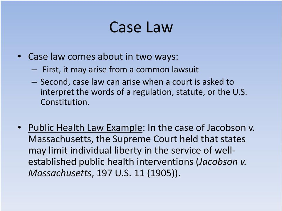 Public Health Law Example: In the case of Jacobson v.