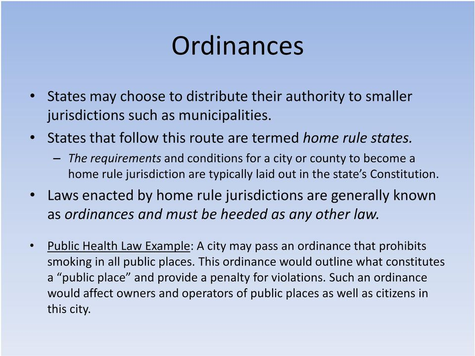 Laws enacted by home rule jurisdictions are generally known as ordinances and must be heeded as any other law.