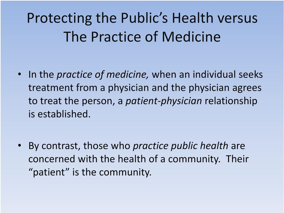 treat the person, a patient-physician relationship is established.