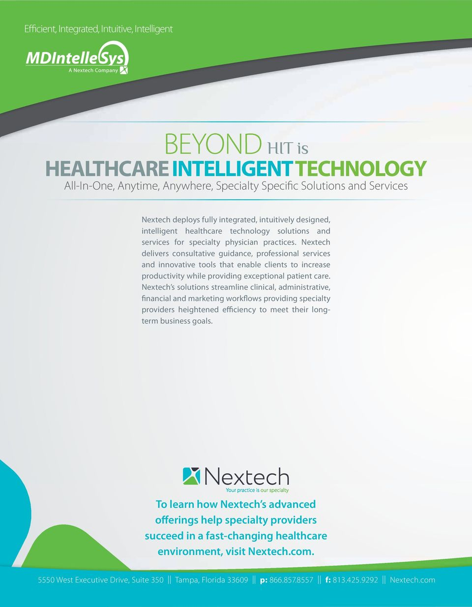 Nextech delivers consultative guidance, professional services and innovative tools that enable clients to increase productivity while providing exceptional patient care.