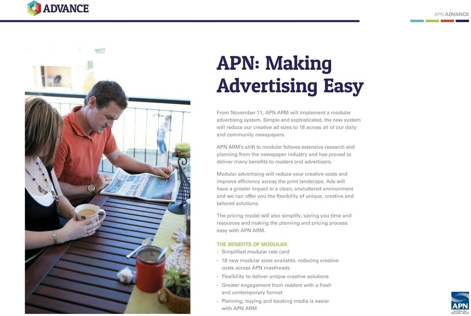APN ARM s shift to modular follows extensive research and planning from the newspaper industry and has proved to deliver many benefits to readers and advertisers.