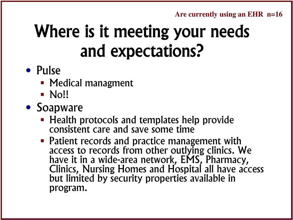 practice management with access to records from other outlying clinics.
