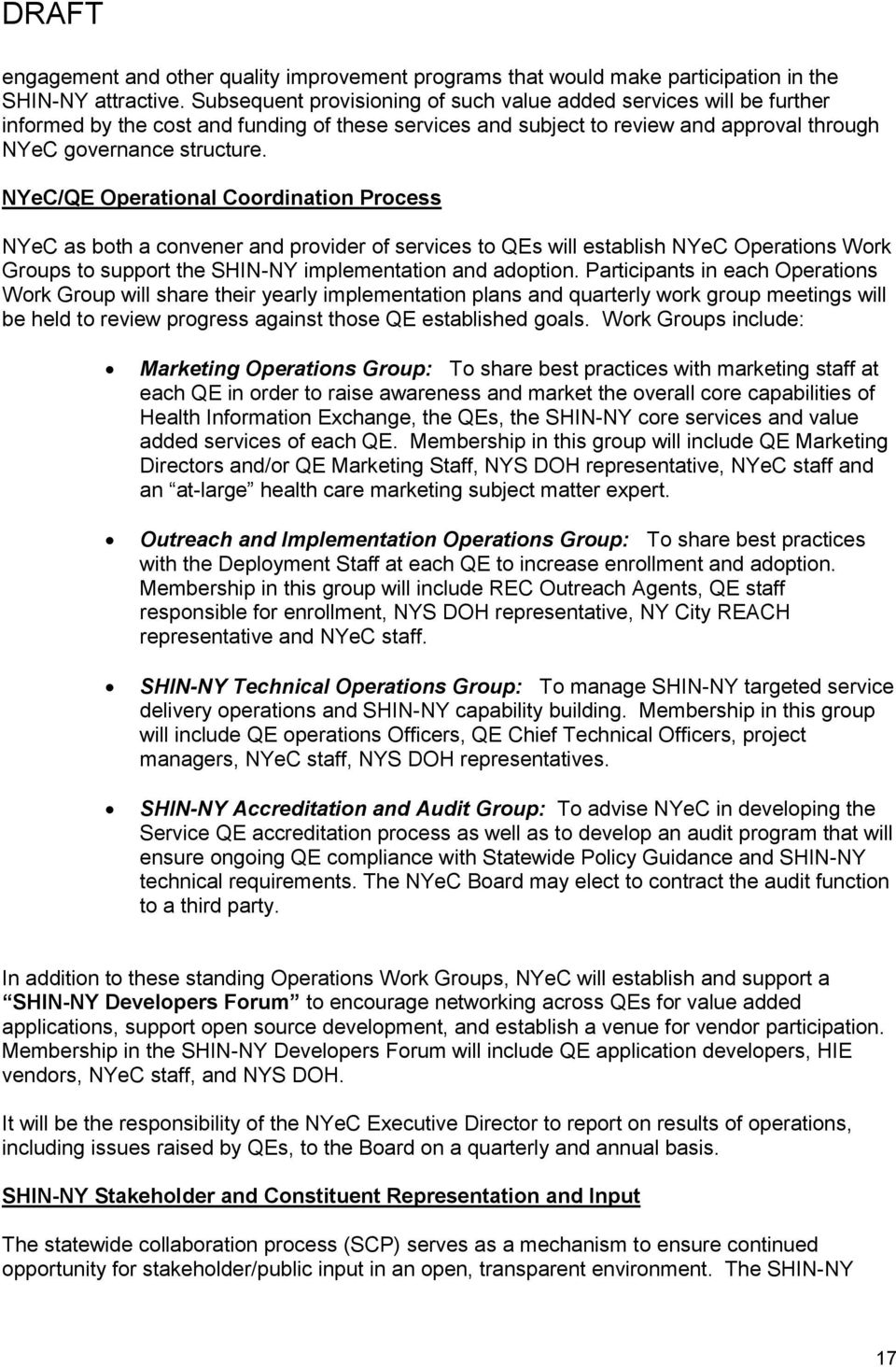 NYeC/QE Operational Coordination Process NYeC as both a convener and provider of services to QEs will establish NYeC Operations Work Groups to support the SHIN-NY implementation and adoption.