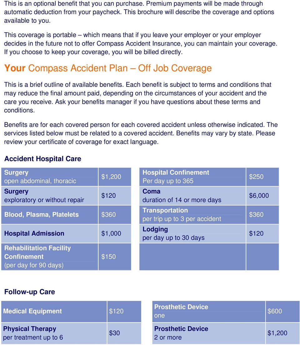 If you choose to keep your coverage, you will be billed directly. Your Compass Accident Plan Off Job Coverage This is a brief outline of available benefits.