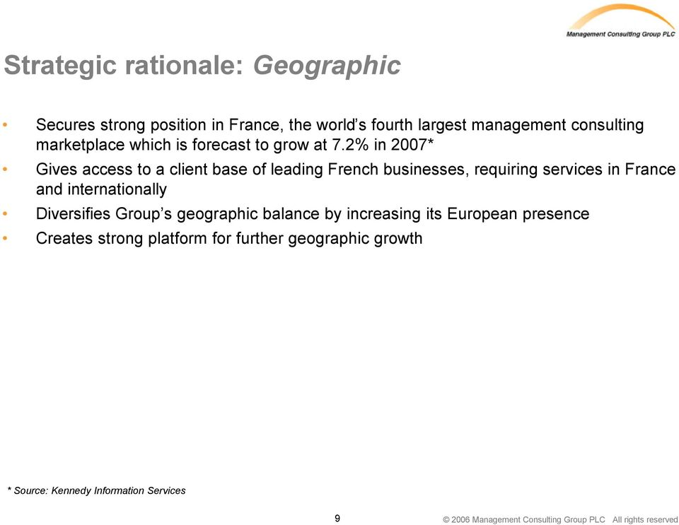2% in 2007* Gives access to a client base of leading French businesses, requiring services in France and internationally