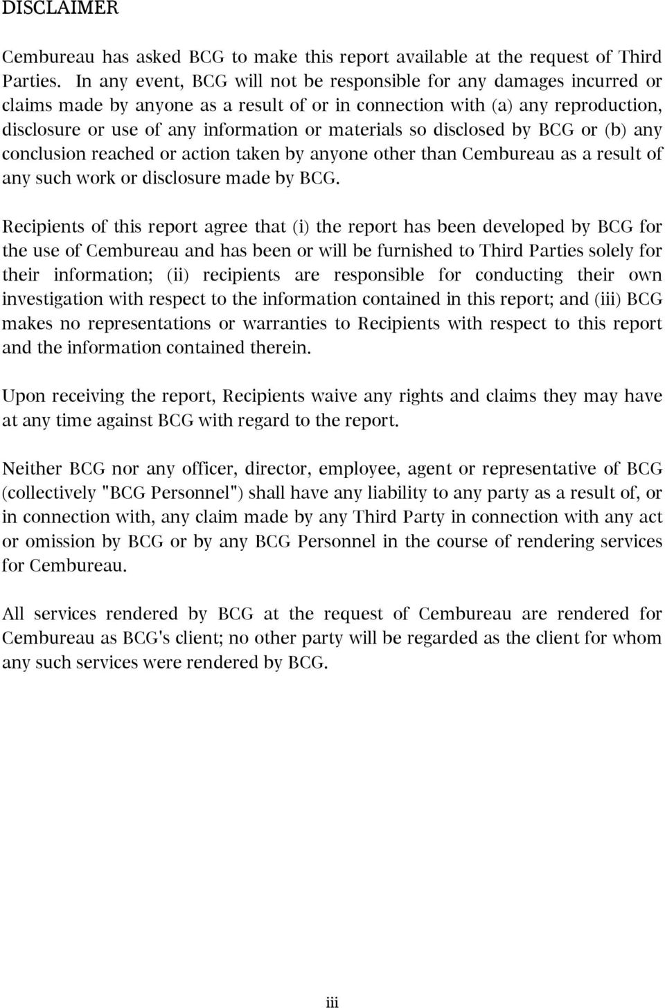 materials so disclosed by BCG or (b) any conclusion reached or action taken by anyone other than Cembureau as a result of any such work or disclosure made by BCG.