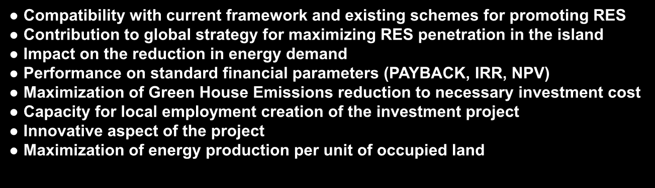 The ISLE-PACT Project (III) Criteria for prioritizing projects Compatibility with current framework and existing schemes for promoting RES Contribution to global strategy for maximizing RES