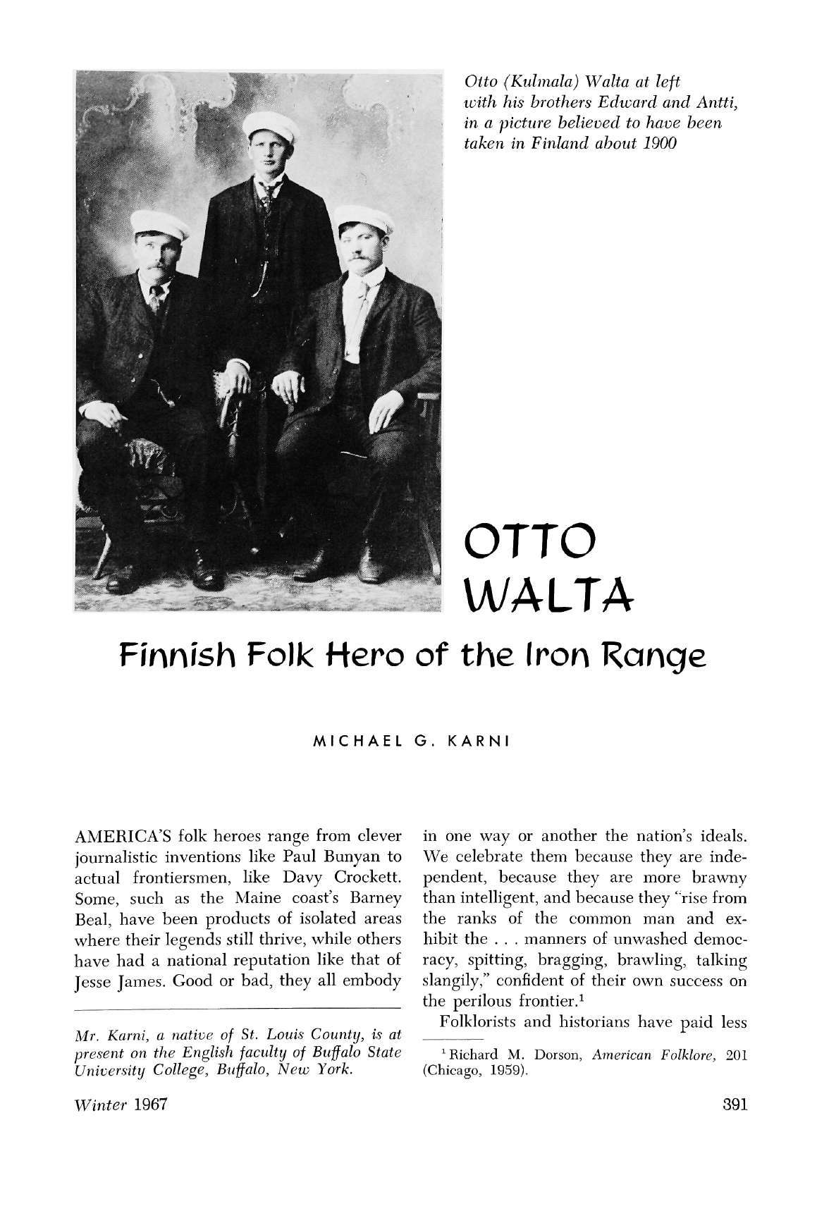 Otto (Kulmala) Walta at left with his brothers Edward and Antti, in a picture believed to have been taken in Finland about 1900 OTTO WALT A Finnish Folk Hero of the Iron Range MICHAEL G.