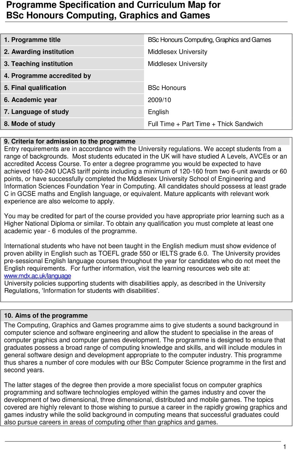 Mode of study Full Time + Part Time + Thick Sandwich 9. Criteria for admission to the programme Entry requirements are in accordance with the University regulations.