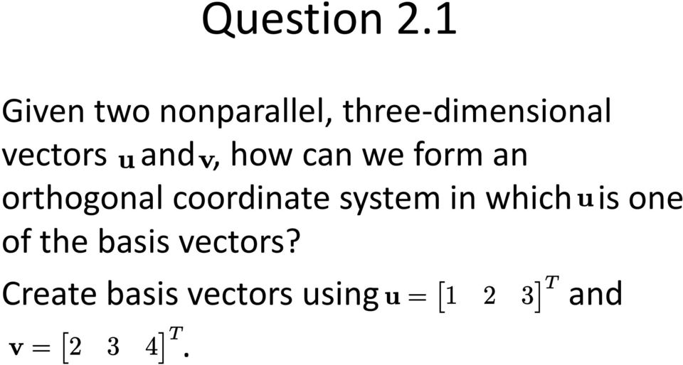 vectors and, how can we form an orthogonal