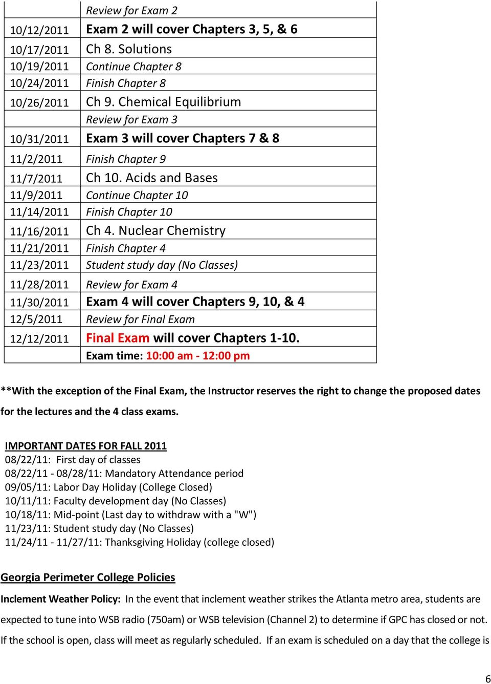 Acids and Bases 11/9/2011 Continue Chapter 10 11/14/2011 Finish Chapter 10 11/16/2011 Ch 4.