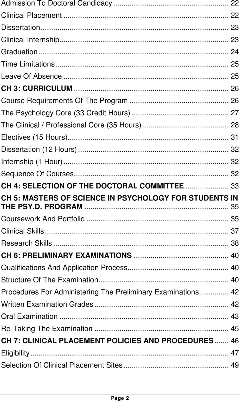 .. 32 Internship (1 Hour)... 32 Sequence Of Courses... 32 CH 4: SELECTION OF THE DOCTORAL COMMITTEE... 33 CH 5: MASTERS OF SCIENCE IN PSYCHOLOGY FOR STUDENTS IN THE PSY.D. PROGRAM.