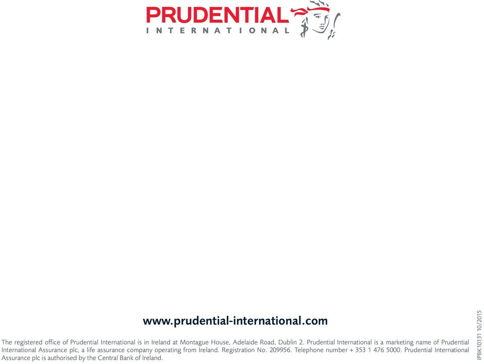 2. Prudential International is a marketing name of Prudential International Assurance plc, a life assurance