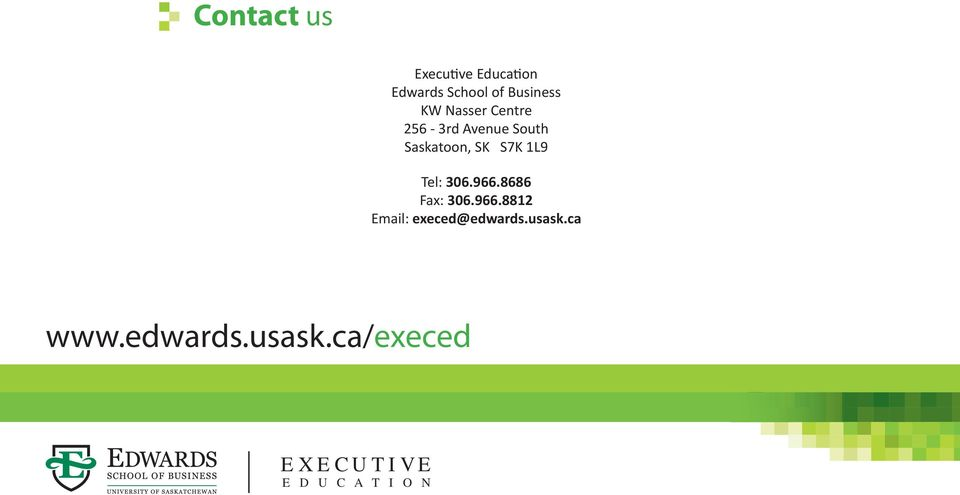 306.966.8686 Fax: 306.966.8812 Email: execed@edwards.usask.
