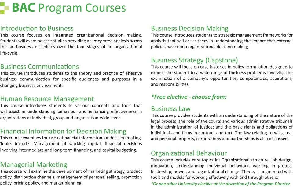 Business Communica ons This course introduces students to the theory and prac ce of effec ve business communica on for specific audiences and purposes in a changing business environment.