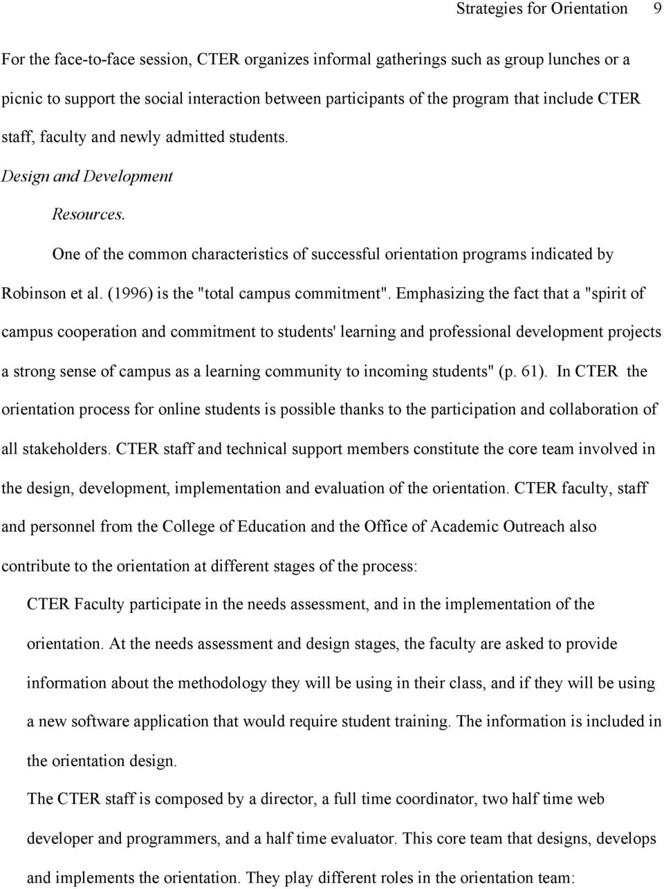 faculty and newly admitted students. Design and Development Resources. One of the common characteristics of successful orientation programs indicated by Robinson et al.
