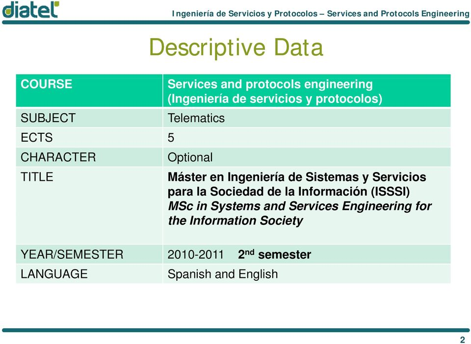 Servicios para la Sociedad de la Información (ISSSI) MSc in Systems and Services Engineering