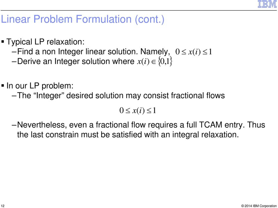 desired solution may consist fractional flows 0 x( i) Nevertheless, even a fractional flow