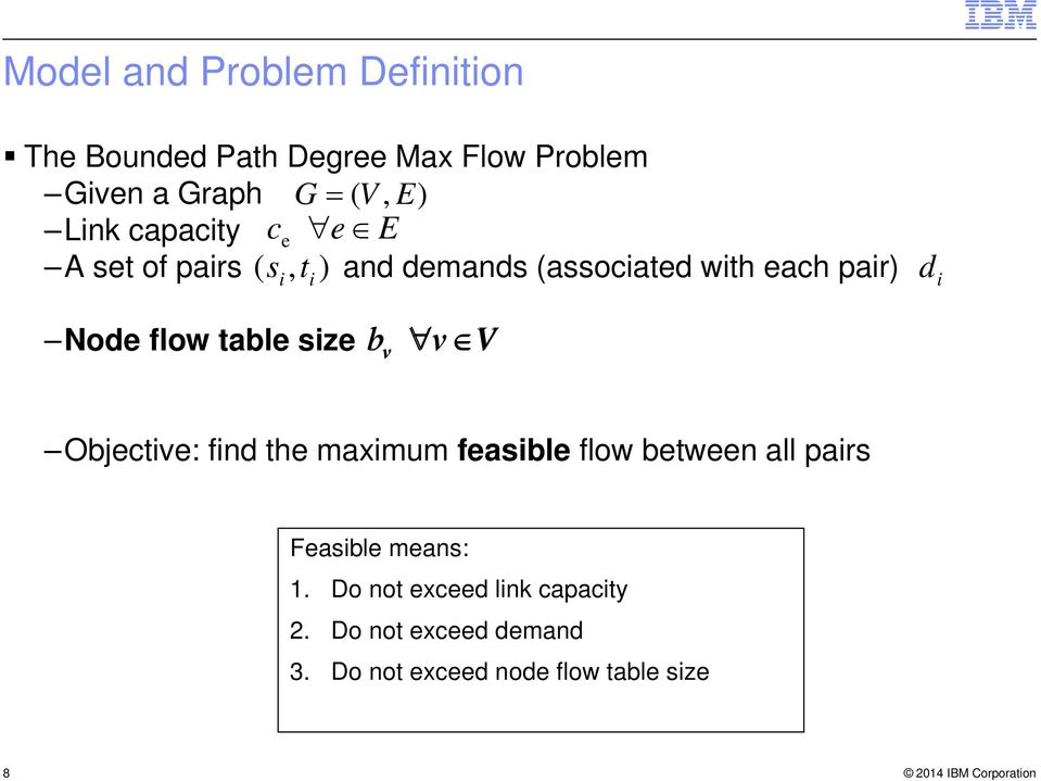 Node flow table size b v v V Objective: find the maximum feasible flow between all pairs