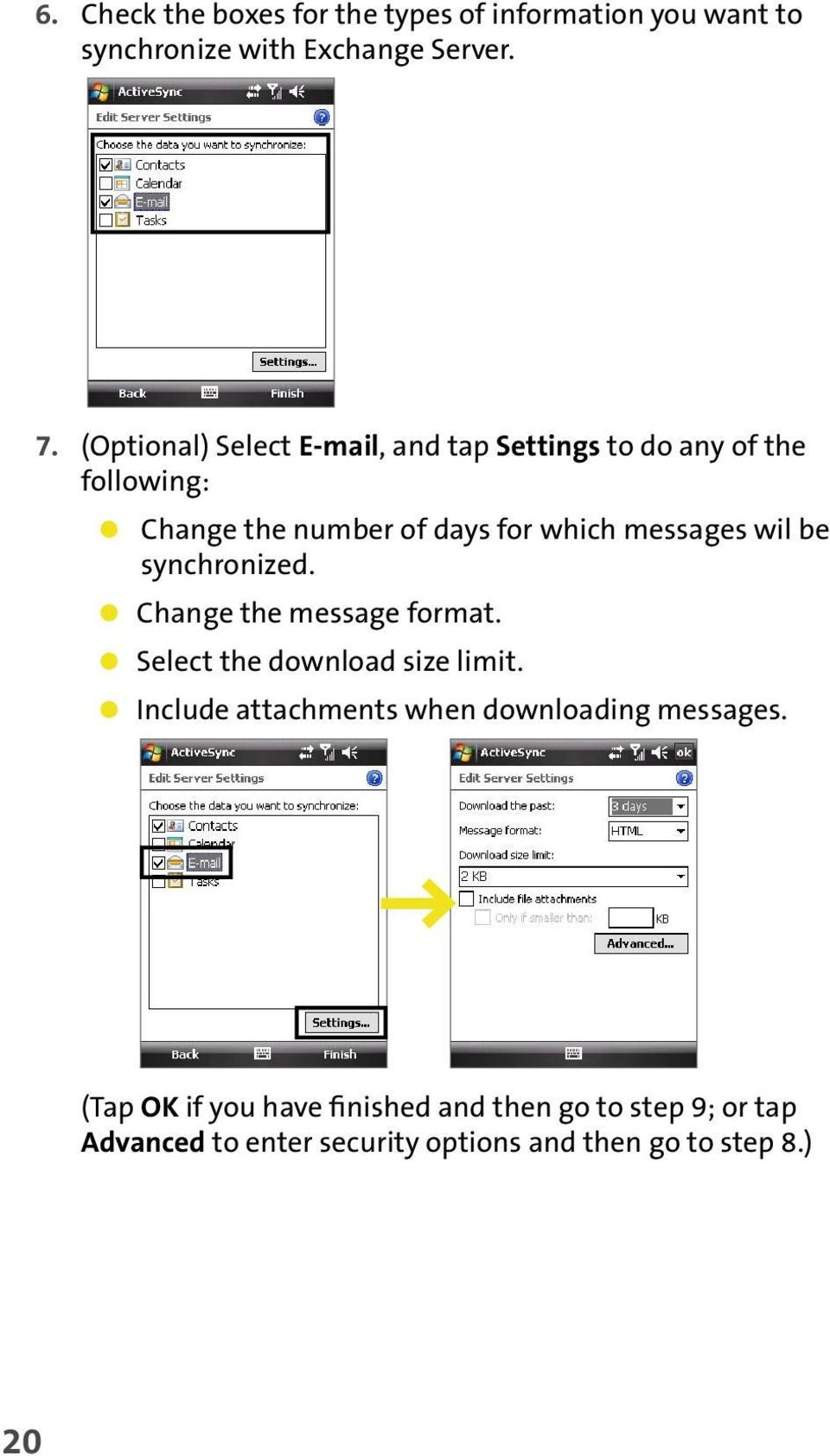 messages wil be synchronized. Change the message format. Select the download size limit.