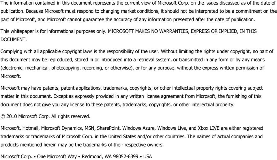 presented after the date of publication. This whitepaper is for informational purposes only. MICROSOFT MAKES NO WARRANTIES, EXPRESS OR IMPLIED, IN THIS DOCUMENT.