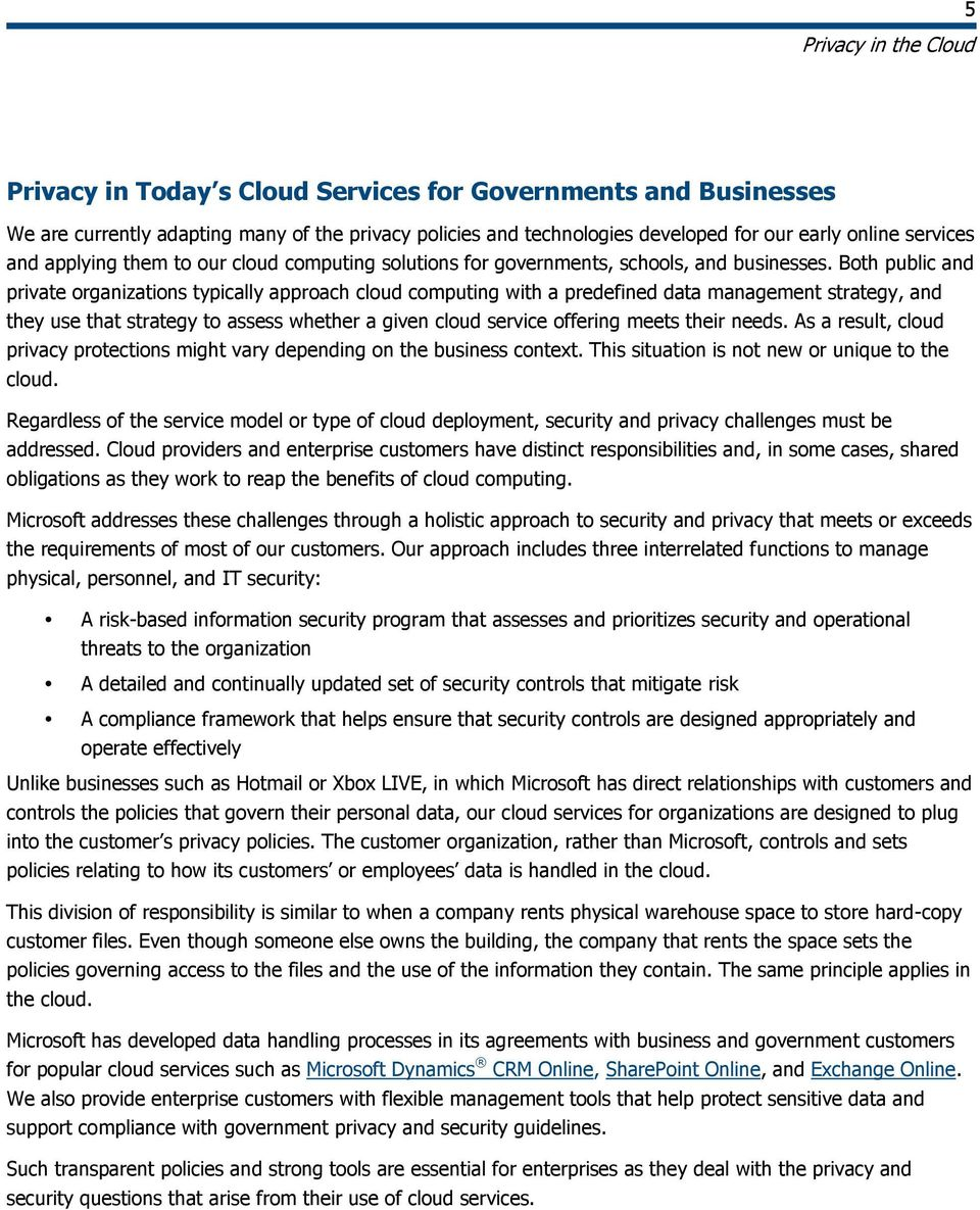 Both public and private organizations typically approach cloud computing with a predefined data management strategy, and they use that strategy to assess whether a given cloud service offering meets