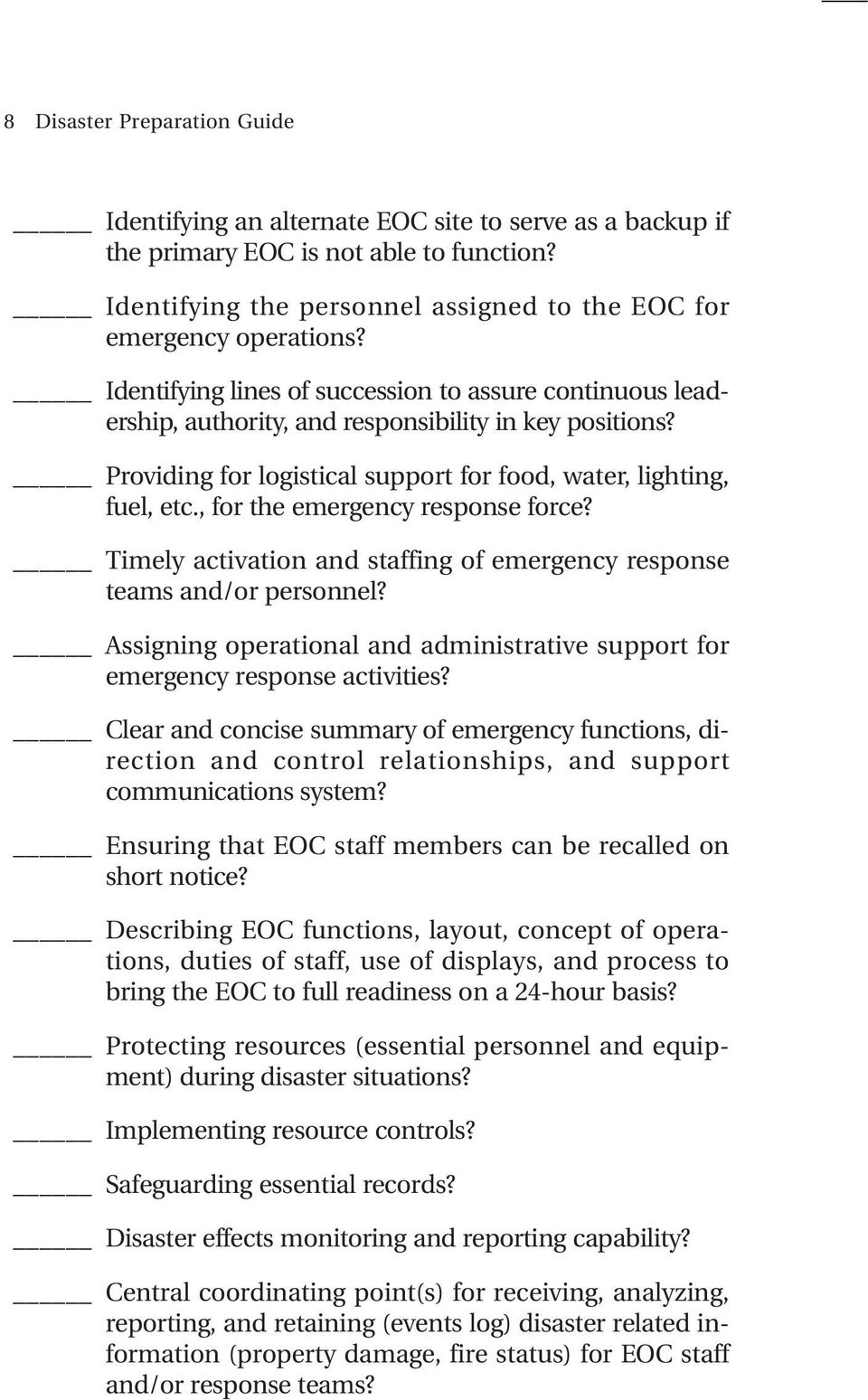 , for the emergency response force? Timely activation and staffing of emergency response teams and/or personnel? Assigning operational and administrative support for emergency response activities?