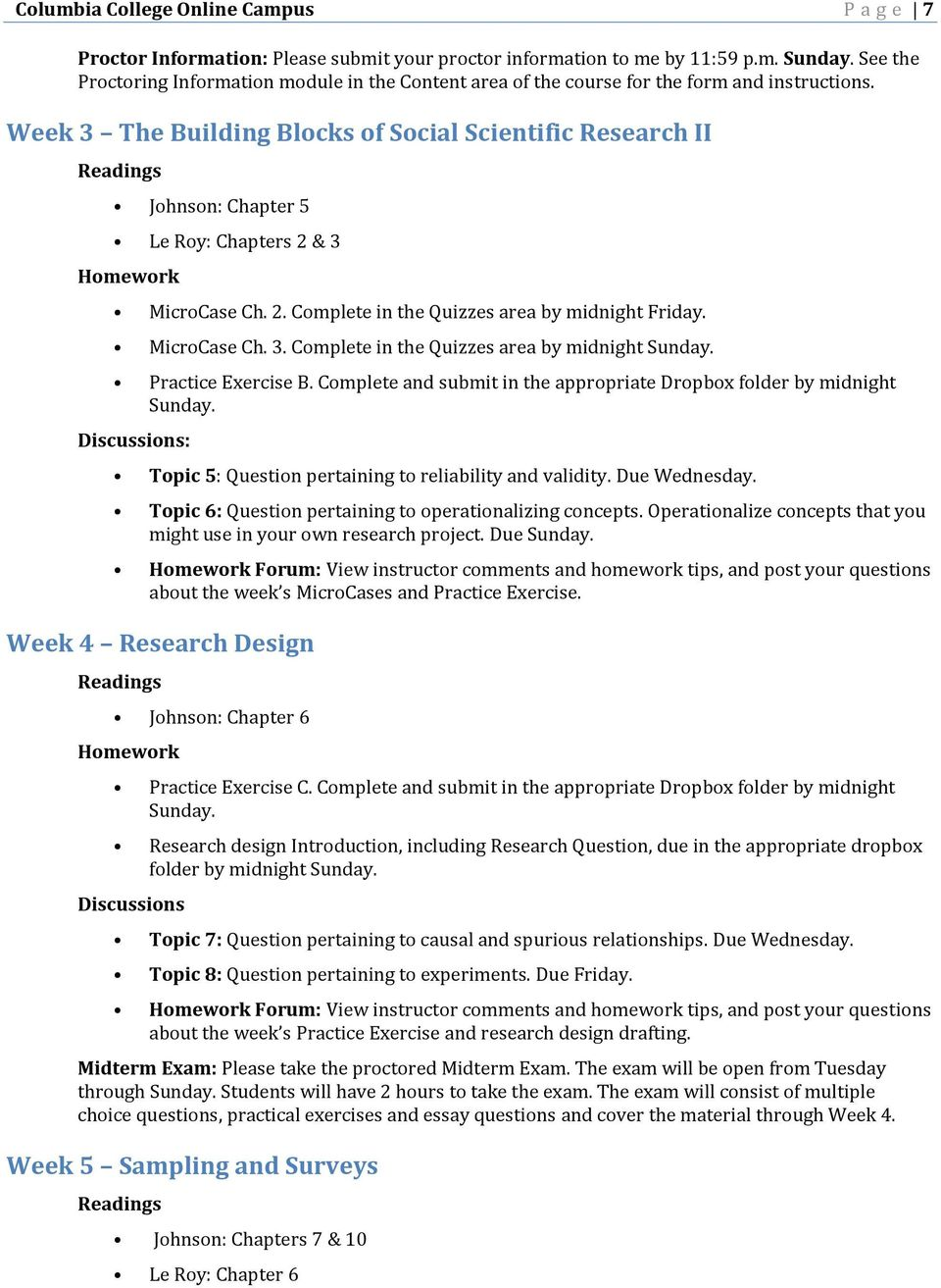 Week 3 The Building Blocks of Social Scientific Research II Johnson: Chapter 5 Le Roy: Chapters 2 & 3 MicroCase Ch. 2. Complete in the Quizzes area by midnight Friday. MicroCase Ch. 3. Complete in the Quizzes area by midnight Sunday.