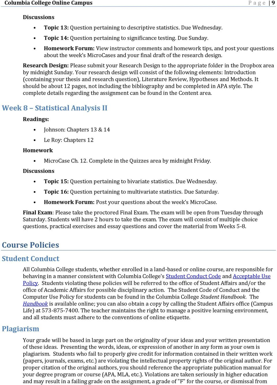 Research Design: Please submit your Research Design to the appropriate folder in the Dropbox area by midnight Sunday.