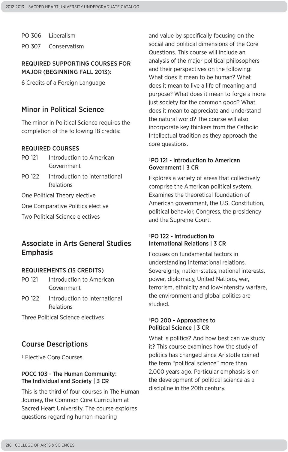 Relations One Political Theory elective One Comparative Politics elective Two Political Science electives Associate in Arts General Studies Emphasis REQUIREMENTS (15 CREDITS) PO 121 Introduction to