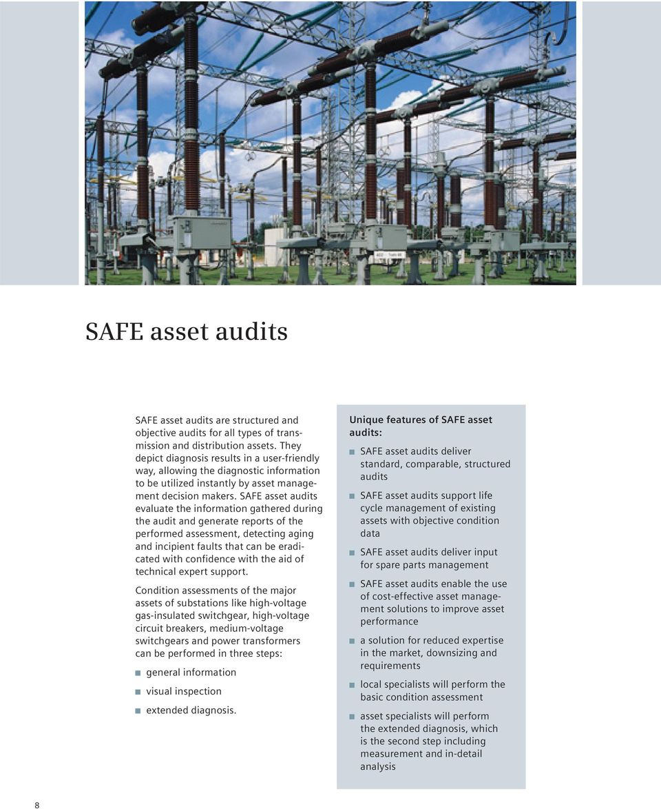 SAFE asset audits evaluate the information gathered during the audit and generate reports of the performed assessment, detecting aging and incipient faults that can be eradicated with confidence with