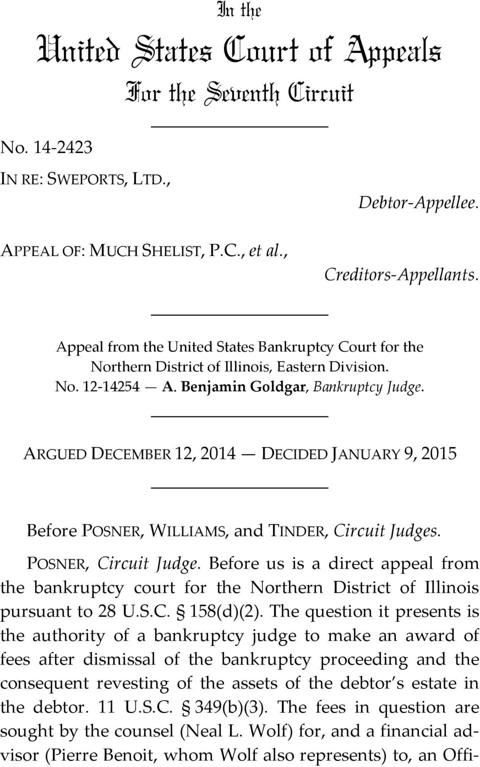 ARGUED DECEMBER 12, 2014 DECIDED JANUARY 9, 2015 Before POSNER, WILLIAMS, and TINDER, Circuit Judges. POSNER, Circuit Judge.