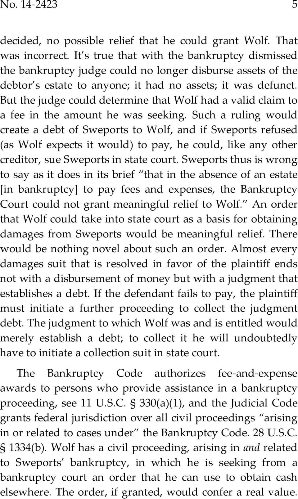 But the judge could determine that Wolf had a valid claim to a fee in the amount he was seeking.