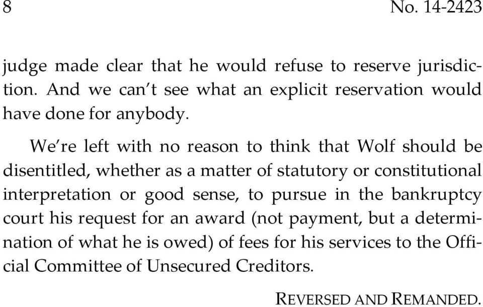 We re left with no reason to think that Wolf should be disentitled, whether as a matter of statutory or constitutional