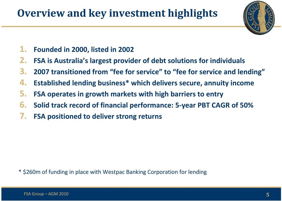 2007 transitioned from fee for service to fee for service and lending 4.