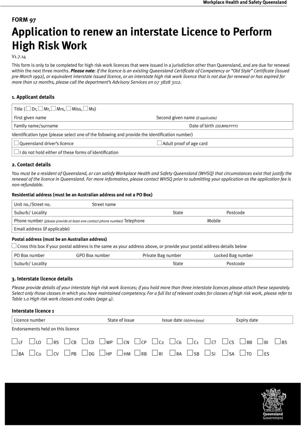 14 This form is only to be completed for high risk work licences that were issued in a jurisdiction other than Queensland, and are due for renewal within the next three months.