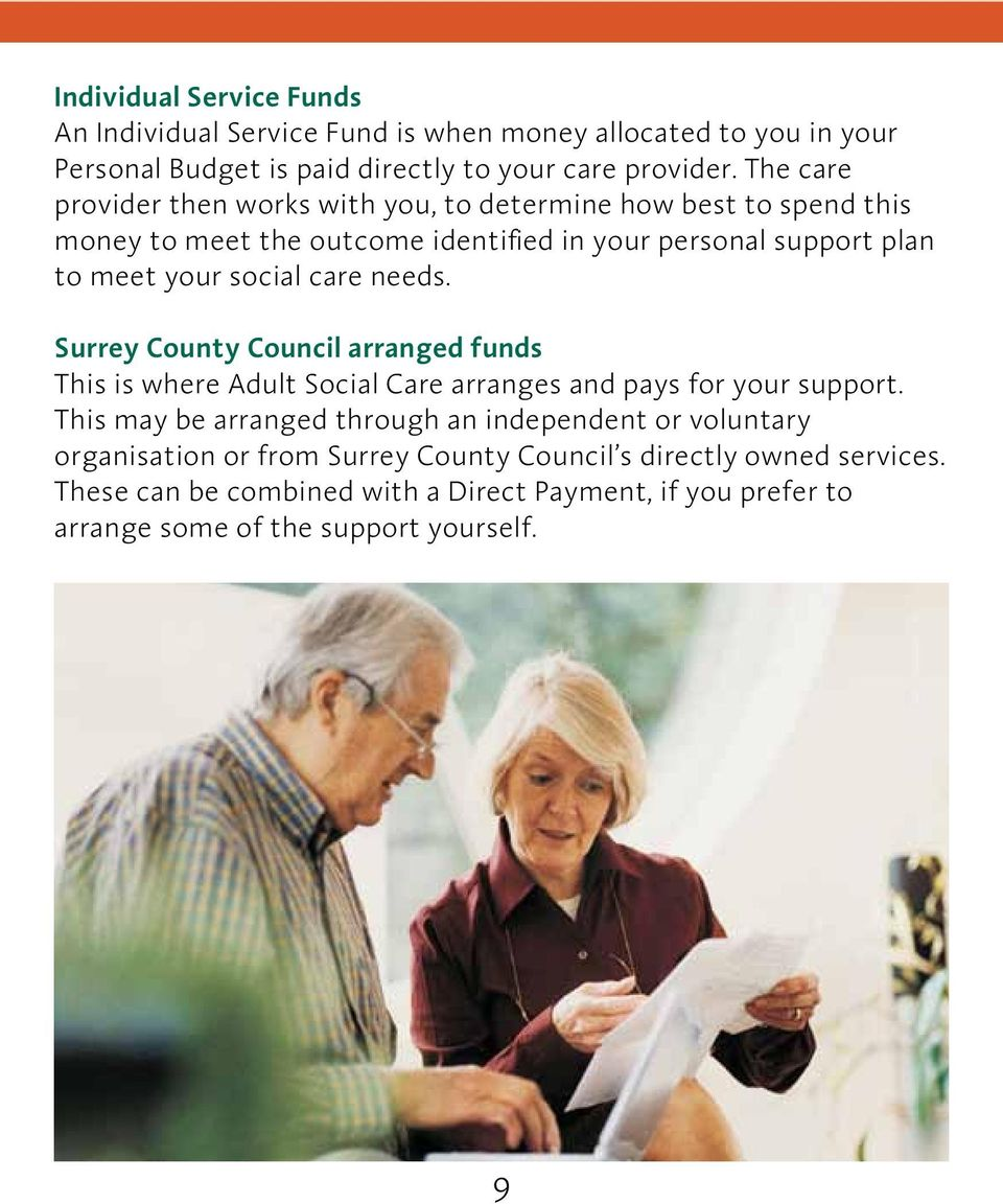 care needs. Surrey County Council arranged funds This is where Adult Social Care arranges and pays for your support.