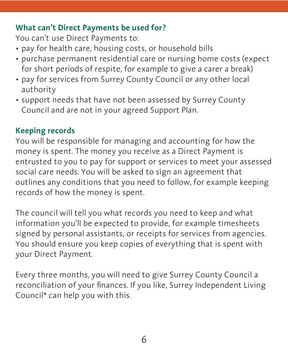 give a carer a break) pay for services from Surrey County Council or any other local authority support needs that have not been assessed by Surrey County Council and are not in your agreed Support