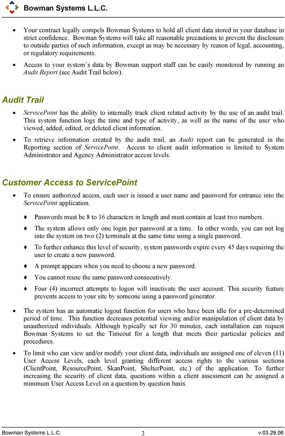 requirements. Access to your system s data by Bowman support staff can be easily monitored by running an Audit Report (see Audit Trail below).