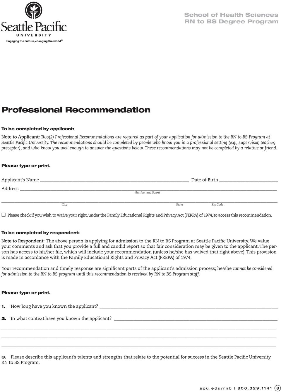 (e.g., supervisor, teacher, preceptor), and who know you well enough to answer the questions below. These recommendations may not be completed by a relative or friend. Please type or print.