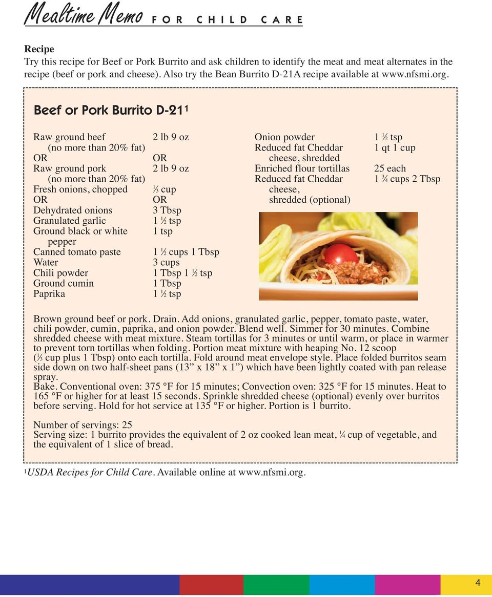 Beef or Pork Burrito D-21 1 Raw ground beef (no more than 20% fat) Raw ground pork (no more than 20% fat) Fresh onions, chopped Dehydrated onions Granulated garlic Ground black or white pepper Canned