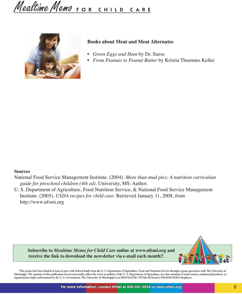 Department of Agriculture, Food Nutrition Service, & National Food Service Management Institute. (2005). USDA recipes for child care. Retrieved January 11, 2008, from http://www.nfsmi.