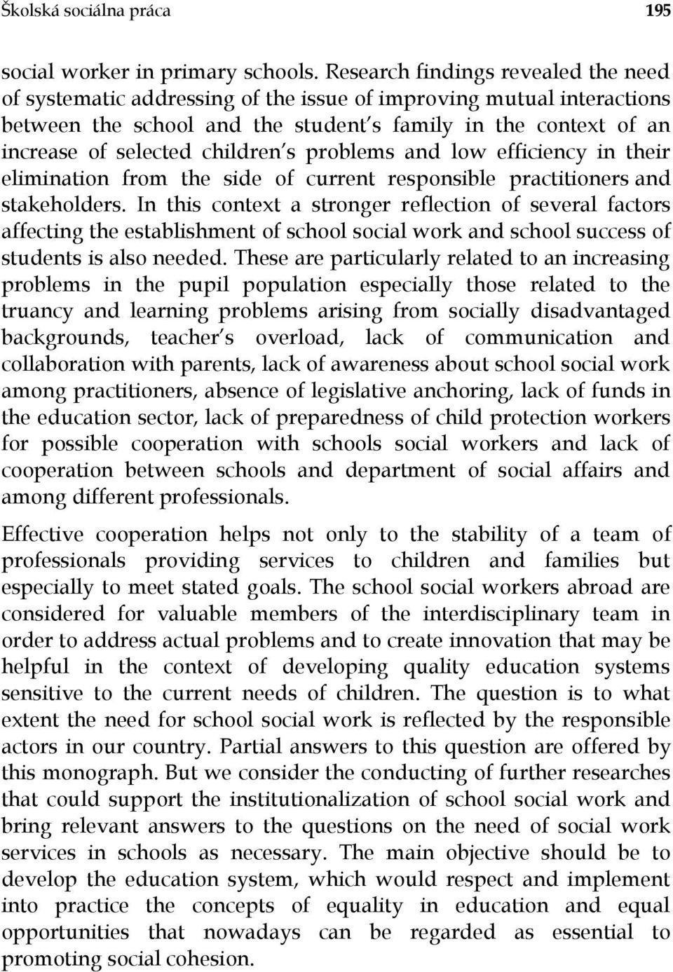 children s problems and low efficiency in their elimination from the side of current responsible practitioners and stakeholders.