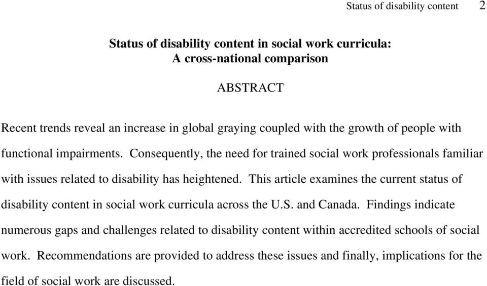 Consequently, the need for trained social work professionals familiar with issues related to disability has heightened.