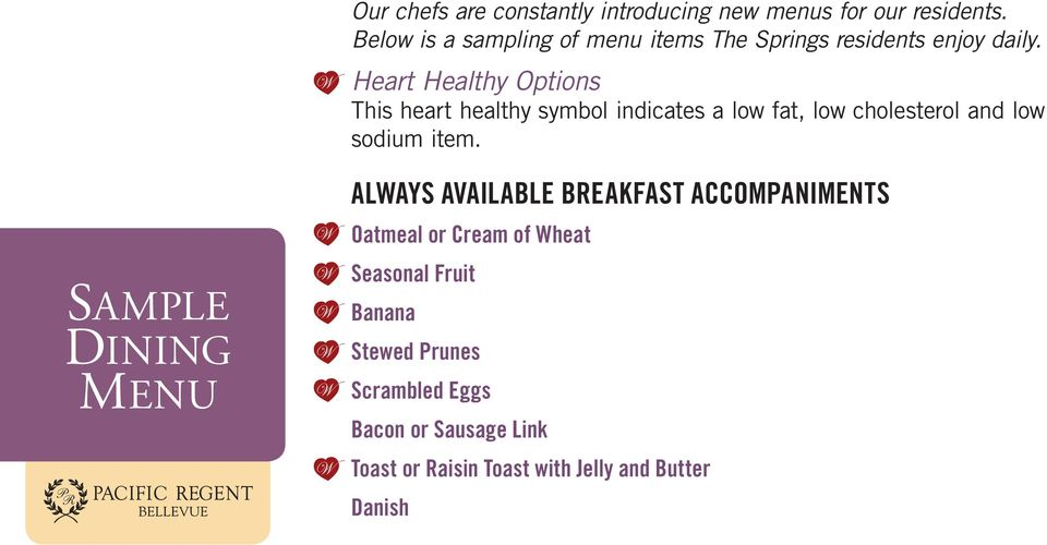 Heart Healthy Options This heart healthy symbol indicates a low fat, low cholesterol and low sodium item.