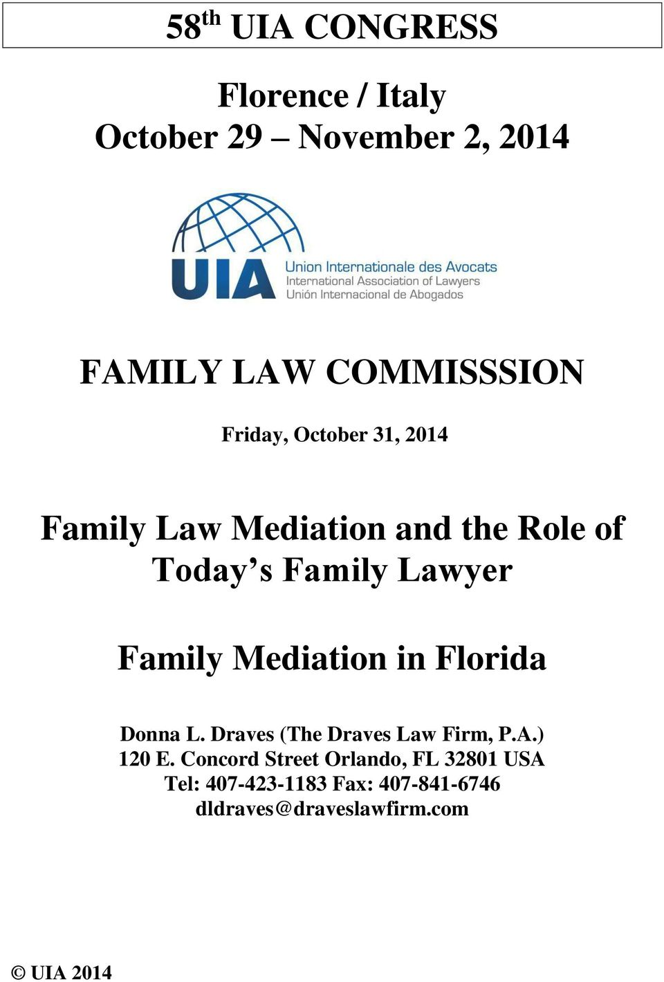 Family Mediation in Florida Donna L. Draves (The Draves Law Firm, P.A.) 120 E.