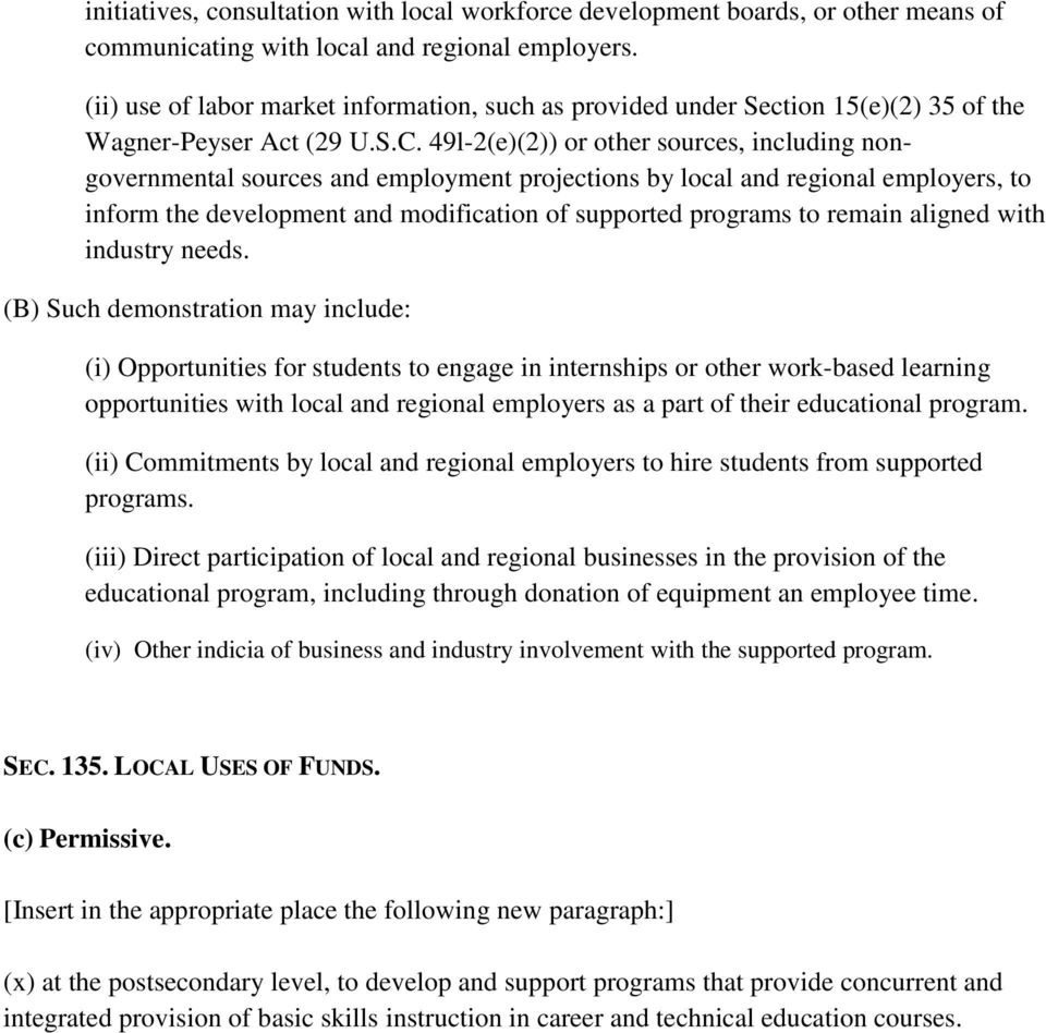 49l-2(e)(2)) or other sources, including nongovernmental sources and employment projections by local and regional employers, to inform the development and modification of supported programs to remain